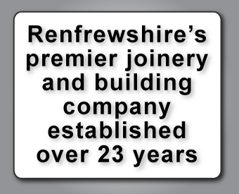 Renfrewshire's premier joinery and building company